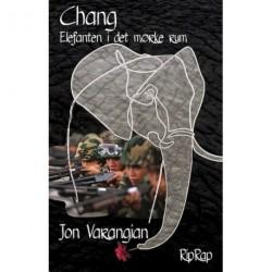 Chang. Elefanten i det mørke rum: Brudstykker af en brevskrivers thailandske krønike