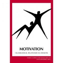 Motivation: I klasseledelse, relationer og didaktik