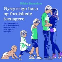 Nysgerrige børn og forelskede teenagere: En forældreguide til at skabe seksuel sundhed hos dit barn og din teenager