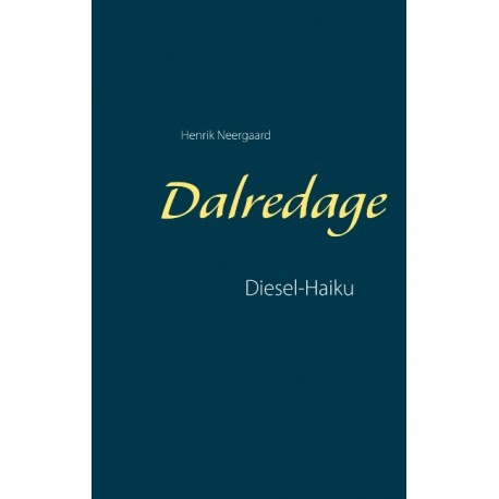 Dalredage: Diesel-Haiku