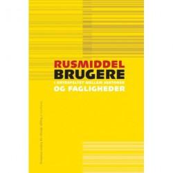 Rusmiddelbrugere: i krydsfeltet mellem sektorer og fagligheder
