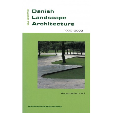 Guide to Danish Landscape Architecture: 1000-2003