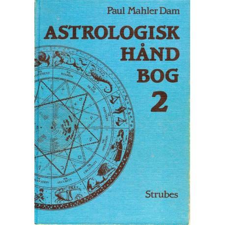 Astrologisk Håndbog 2: Progressive og Solarhoroskoper samt Transitter