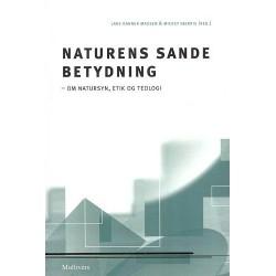 Naturens sande betydning: Om natursyn, etik og teologi