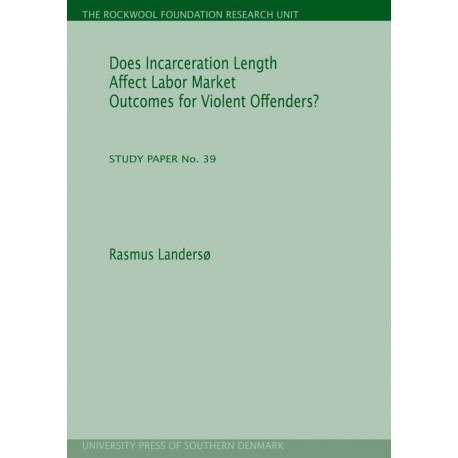 Does incarceration length affect labor market outcomes for violent offenders