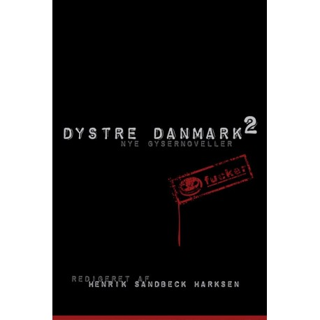 Dystre Danmark 2: nye gysernoveller (Bind 2)