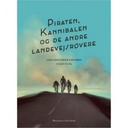 Piraten, Kannibalen og de andre landevejsrøvere: Cykelhistorier for børn