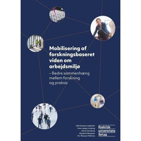 Mobilisering af forskningsbaseret viden om arbejdsmiljø: Bedre sammenhæng mellem forskning og praksis