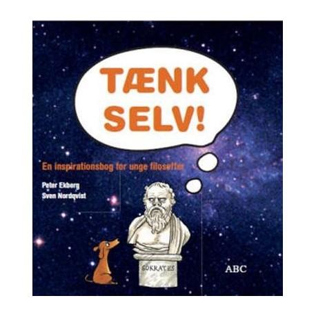 TÆNK SELV!: En inspirationsbog for unge filosoffer