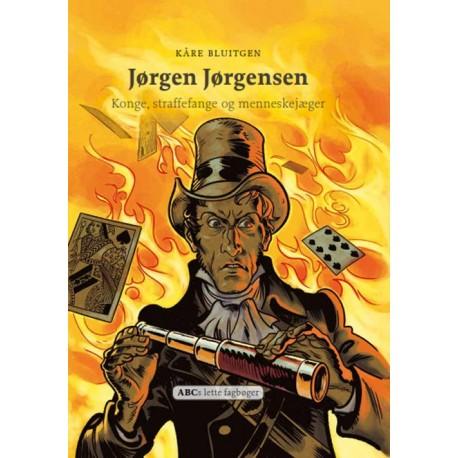 Jørgen Jørgensen: Konge, straffefange og menneskejæger