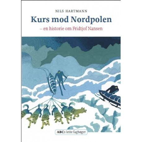 Kurs mod Nordpolen: En bog om Fridtjof Nansen
