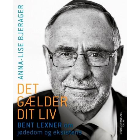 Det gælder dit liv: Bent Lexner om jødedom og eksistens