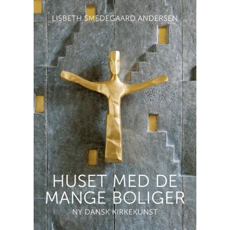 Huset med de mange boliger: Ny dansk kirkekunst