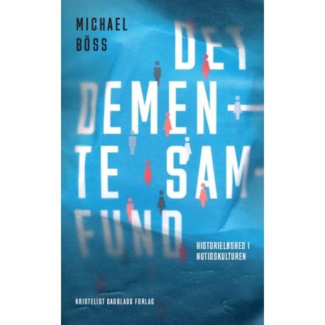 Det demente samfund: Historieløshed i nutidskulturen