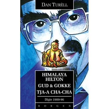 Himalaya Hilton Gud & Gokke Tja-a Cha-Cha: digte 1989-1993