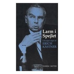 Larm i spejlet: udvalgte digte 1928-1955