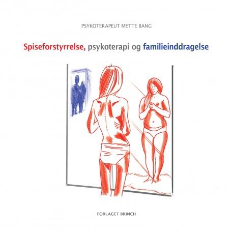 Spiseforstyrrelse, psykoterapi og familieinddragelse