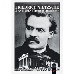 Friedrich Nietzsche og antikken: Tre ungdomstekster
