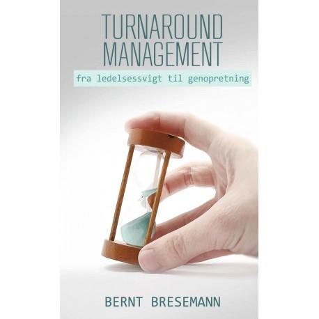 Turnaround Management – fra ledelsessvigt til genopretning