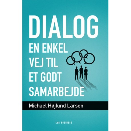 Dialog - en enkel vej til et godt samarbejde