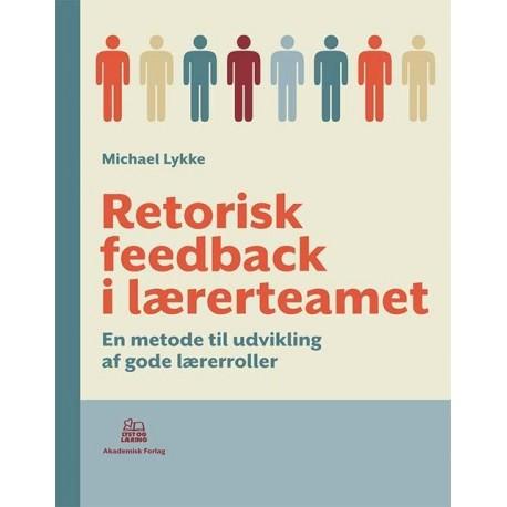 Retorisk feedback i lærerteamet: En metode til udvikling af gode lærerroller