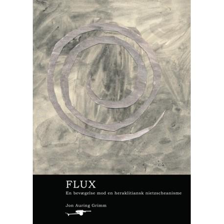 Flux: en bevægelse mod heraklitiansk nietzscheanisme
