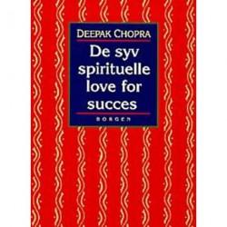 De syv spirituelle love for succes: en praktisk vejledning til indfrielse af dine drømme