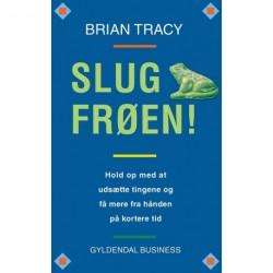 Slug frøen!: Hold op med at udsætte tingene og få mere fra hånden på kortere tid