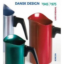 Dansk design 1945-1975: produktdesign¤grafisk design¤møbeldesign
