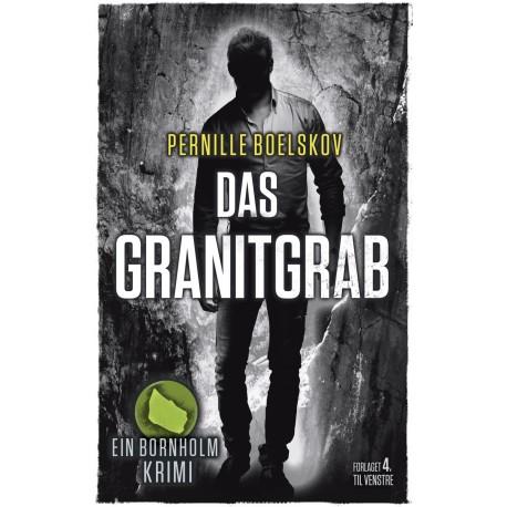 Das Granitgrab: Ein dänische Krimi aus Bornholm