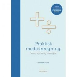 Praktisk medicinregning: dosis, styrke og mængde