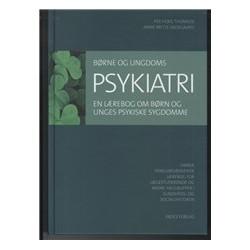 Børne- og ungdomspsykiatri: en lærebog om børn og unges psykiske sygdomme