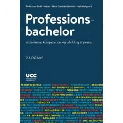 Professionsbachelor: uddannelse, kompetencer og udvikling af praksis. 2. UDGAVE