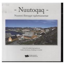 NUUTOQAQ- Guide til Godthåbs bygningshistorie: Nuummi illutoqqat oqaluttuassartaat / Guide to the history of buildings in Godthåb