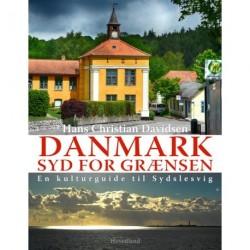 Danmark syd for grænsen: En kulturguide til Sydslesvig