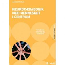 Neuropædagogik med mennesket i centrum: Relationer, neuroner og emotioner