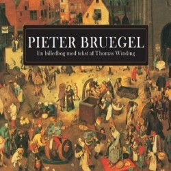 Pieter Bruegel: En billedbog med tekst af Thomas Winding