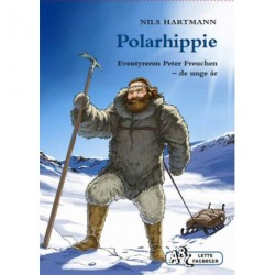 Polarhippie: Eventyreren Peter Freuchen - de unge år
