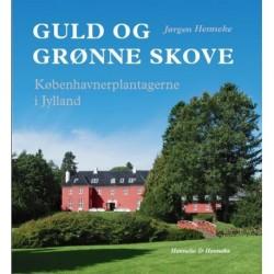 Guld og grønne skove: københavnerplantagerne i Jylland