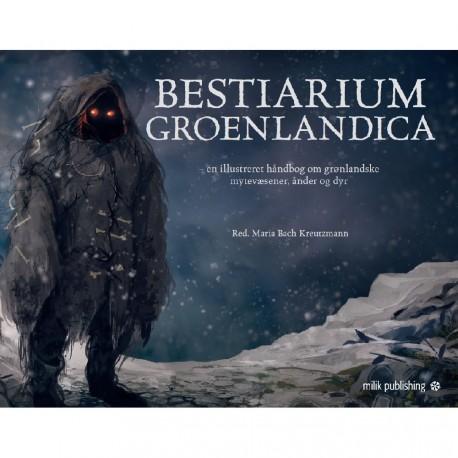 Bestiarium Groenlandica: en illustreret håndbog om grønlandske mytevæsener, ånder og dyr
