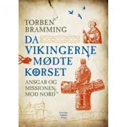 Da vikingerne mødte korset: Ansgar og missionen mod nord