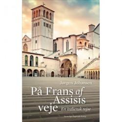 På Frans af Assisis veje: En italiensk rejse