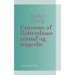 Erasmus af Rotterdams triumf og tragedie