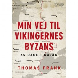 Min vej til vikingernes Byzans: 65 dage i kajak