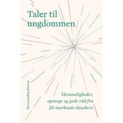 Taler til ungdommen: Hemmeligheder, opsange og gode råd fra 26 markante danskere