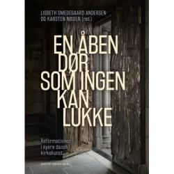 En åben dør, som ingen kan lukke: Reformationen i nyere dansk kirkekunst