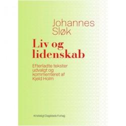 Liv og lidenskab: Efterladte og genfunde tekster udvalgt af Kjeld Holm