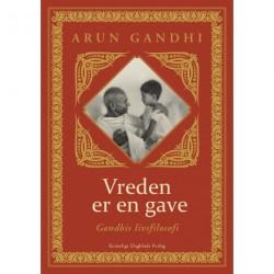 Vreden er en gave: Gandhis livsfilosofi