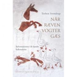 Når ræven vogter gæs: Reformationen i danske kalkmalerier