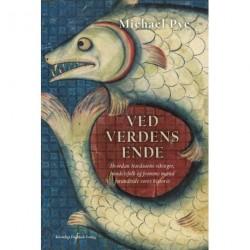Ved verdens ende: Hvordan Nordsøens vikinger, handelsfolk og fromme mænd forandrede vores historie